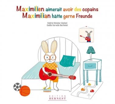 Maximilien aimerait avoir des copains / Maximilian hätte gerne Freunde- VERSION BROCHÉE/ BROSCHIERT