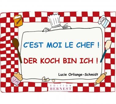 C'est moi le chef! Der Koch bin ich!