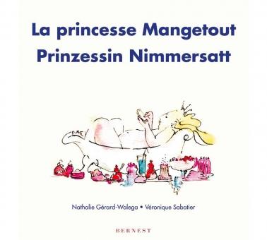 La princesse Mangetout/ Prinzessin Nimmersatt