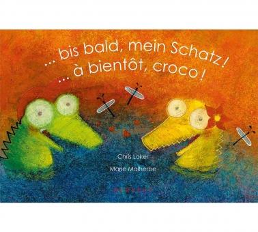 ...à bientôt, Croco ! /...bis bald, mein Schatz !